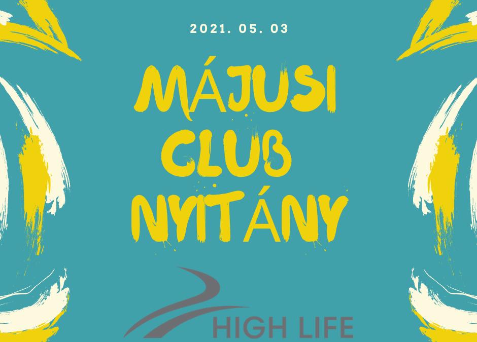 Májusi Club Nyitány!